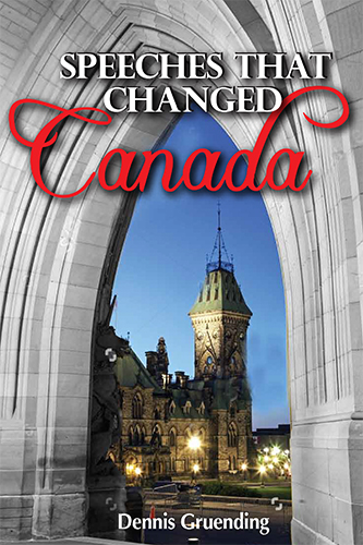 Speeches That Changed Canada, a new book by former MP Dennis Gruending views history from the podium